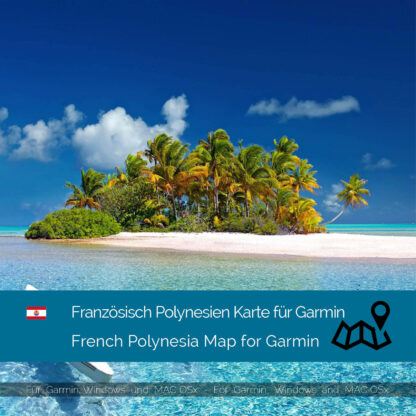 French Polynesia - Download GPS Map for Garmin PC & MAC